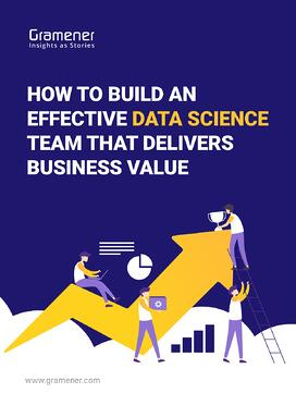 Whitepaper_How To Build An Effective Data Science Team That Delivers Business Value