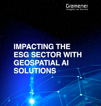 gramener ebook Impacting the ESG Sector with Geospatial AI solutions
